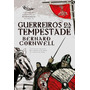Guerreiros Da Tempestade - Saxônicas Vol.9 - Bernard Cornwel