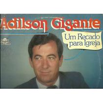 Adilson Gigante - Um recado para a Igreja 1984