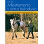 Adiestramiento Y Doma Del Caballo - Diacont K. - Hispano Eur