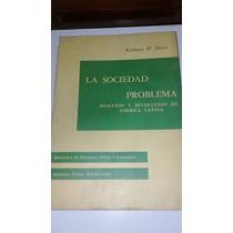 La Sociedad Problema - Kalman H. Silvert