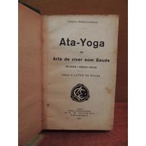 Livro Ata-yoga Yoghi-ramaciaraca Arte De Viver Com Saúde