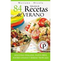 Libro: Selección De 84 Recetas De Verano - Mariano Orzola