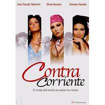 Contra Corriente Ana Claudia Talancon , Pelicula En Dvd