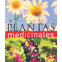 Plantas Medicinales Guia De Las 200 Plantas Mas Comunes