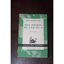 Idea Imperial De Carlos V , Ramon Menendez Pidal