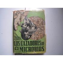 Los Cazadores De Microbios Dr. Paul De Kruif