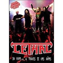 Dvd Lethal - En Vivo A Través De Los Años ( Big Bang Rock )