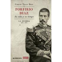 Porfirio Diaz Su Vida Y Su Tiempo - Carlos Tello +regalo