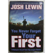 Josh Lewin / You Never Forget Your First (baseball)