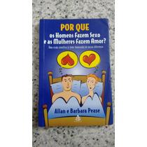 Livro Homens Fazem Sexo Mulheres Amor Allan E Barbara Pease