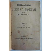 Reglamento Para El Ejercicio De La Caballería,1900