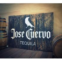 Jose Cuervo Tequila Letrero Sobre Madera Envejacida