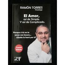 El Amor Asi De Simple Y Asi De Complicado Lic. Ramon Torres