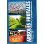 Árboles Frutales Por Gabriel Sozzi, 848 Pág. 2008.o. G. E.