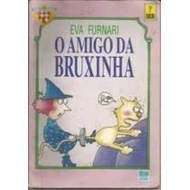 Livro O Amigo Da Bruxinha Eva Furnari