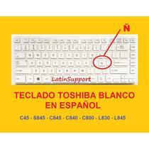 Teclado Toshiba Blanco Español C45 S845 C845 C800 L830 L845