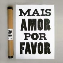 Lamina Mais Amor Por Favor 50x70 Cm Living Brasil Poster