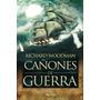 Cañones De Guerra.; Richard Woodman Envío Gratis