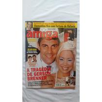 Revista Amiga - Gérson Brenner,vera Fisher,chiquititas 1998