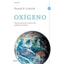 Libro Oxígeno Una Historia De Cuatro Mil Millones De Años