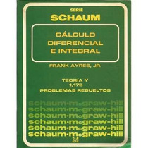 Calculo Diferencial E Integral. Frank Ayres Serie Schaum Pdf