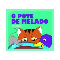 O Pote De Melado - Coleção Gato E Rato