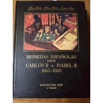 Monedas Españoles 1665-1868