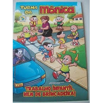 Trabalho Infantil Nem De Brincadeira - Turma Da Monica