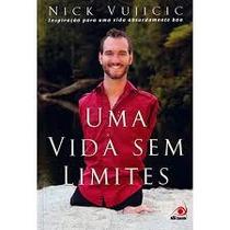 Uma Vida Sem Limites - Nick Vujicic