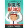 Inglés Básico La Guía Completa
