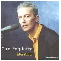 Ciro Fogliatta Cd: Miss Parrot ( Argentina - Cerrado )