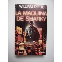 La Máquina De Sharky - William Diehl - 1979