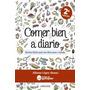 Comer Bien A Diario: Recetas Faciles Dieta Sana Envío Gratis