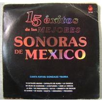Sonoras De Mexico / 15 Exitos 1 Disco Lp Vinilo