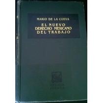 Nuevo Derecho Mexicano Del Trabajo Tomo Ii Mario De La Cueva
