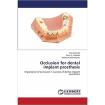 Occlusion For Dental Implant Prosthesis: Importance Of Occlu