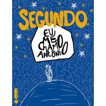 Livro - Segundo - Eu Me Chamo Antônio - Pedro Gabriel (novo)
