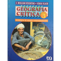 Geografia Crítica, Volume 3 -j.william Vesentini,vânia Vlach