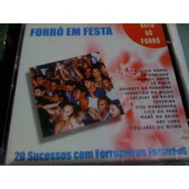 Cd Forró Em Festa 20 Sucessos Com Forrozeiros Famosos Só For