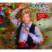 Roberto Leal - Arrebenta A Festa - Cd Original