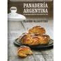 Libro: Panadería Argentina (mejores Recetas Para El Hogar)
