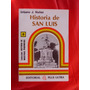 Historia De San Luis Urbano J. Nuñez Ed. Plus Ultra Nuevo!!!