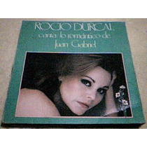 Disco Lp Rocio Durcal - Canta Lo Romantico De Juan Gabriel