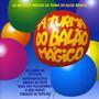 Cd A Turma Do Balão Mágico - As Melhores Músicas (942456)