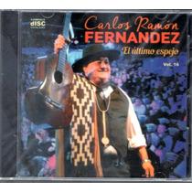 Carlos Ramon Fernandez - El Ultimo Espejo Cd 2016