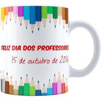 Canecas Personalizadas - Dia Dos Professores