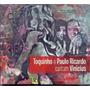 Cd Toquinho E Paulo Ricardo - Cantam Vinicius /digipack -