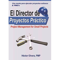 El Director De Proyectos Práctico - Project Management Ebook