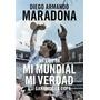 Mexico 86 Mi Mundial Mi Verdad - Diego Maradona - Random