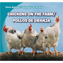 Chickens On The Farm/pollos De Granja (farm Animals / Animal